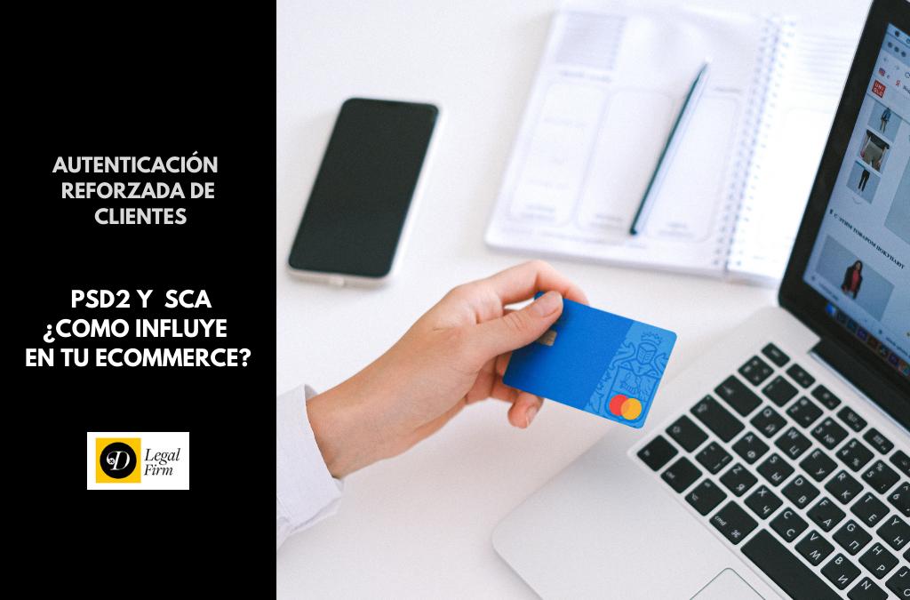 PSD2 SCA; Autenticación reforzada de Clientes, pagos seguros por internet