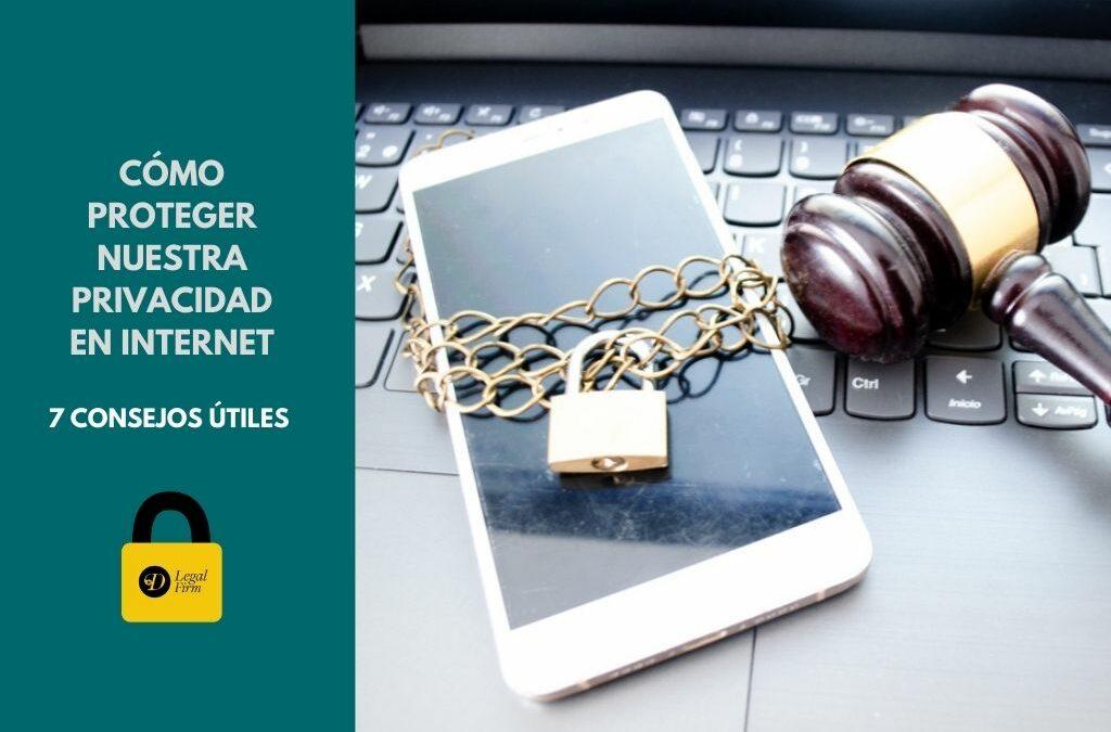 Cómo proteger nuestra privacidad en Internet 7 consejos